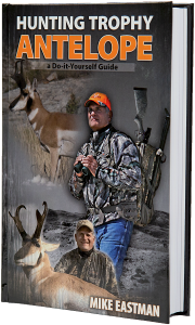 Hunting Trophy Antelope Book By Mike Eastman